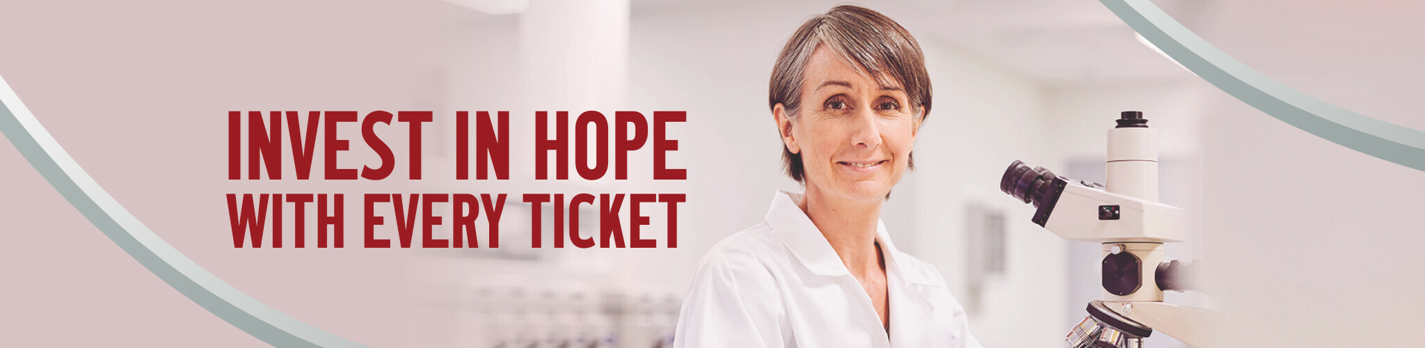 Invest in hope with every ticket